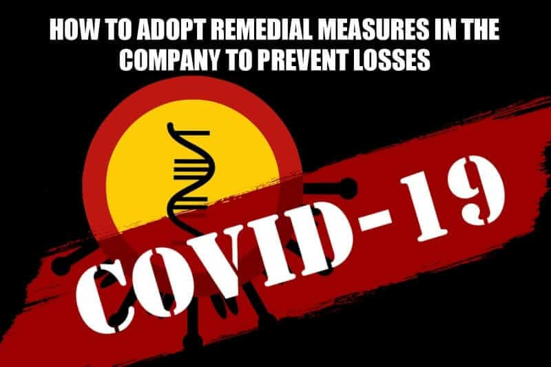 How to Properly Adopt Remedial Measures in the Company to Mitigate Losses due to COVID-19
